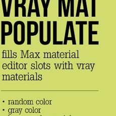 Vray material populate for 3dsmax 1.0.0 (3dsmax script)