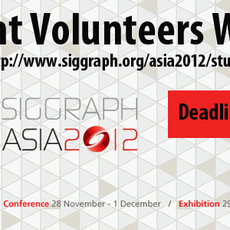 SIGGRAPH ASIA 2012 STUDENT VOLUNTEERS WANTED