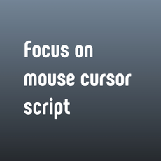 Focus on Mouse Cursor for Maya 1.0.0 (maya script)