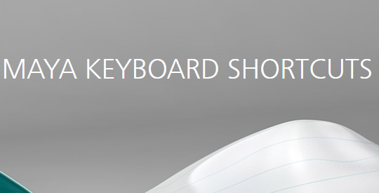 Autodesk: Maya Shortcuts & Hotkey Guide