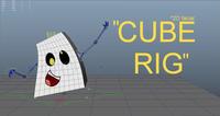 CUBE RIG 0.0.1 for Maya