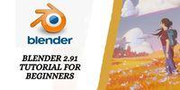 Blender 2.91 Tutorial for beginners for Blender